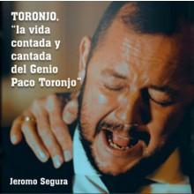 31184 Jeromo Segura - Toronjo, la vida contada y cantada del genio Paco Toronjo