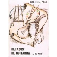 31240 Retazos de guitarra...de arte - Luis F. Leal Pinar