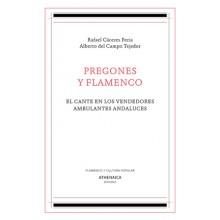 31261 Pregones y flamenco. El cante en los vendedores ambulantes andaluces - Rafael Cáceres Feria, Alberto del Campo Tejedor