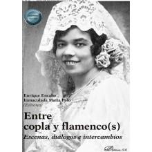 31279 Entre copla y Flamenco(s). Escenas, diálogos e intercambios - Inmaculada Matía Polo, Enrique Encabo
