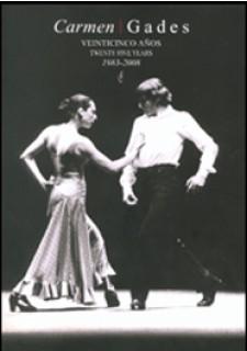 18186 Antonio Gades - Carmen / Gades.  Veinticinco años. 1983-2008