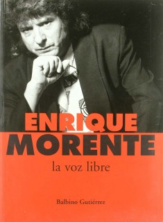 11067 Balbino Gutiérrez - Enrique Morente, la voz libre