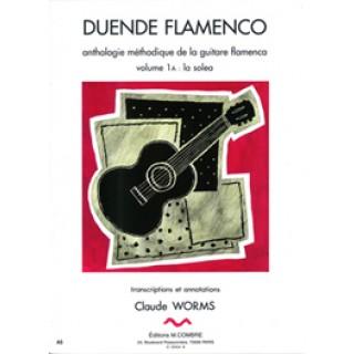 10307 Claude Worms - Duende flamenco. Antología metódica de la guitarra flamenca. Soleá. Vol 1A
