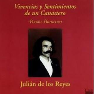 11496 Julián de los Reyes - Vivencias y sentimientos de un canastero. Poesía flamenca