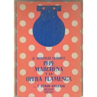 14409 Pepe Marchena y la opera flamenca... Y otros ensayos - Anselmo Gonzalez Climent