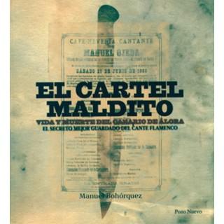 19103 El cartel maldito. Vida y muerte del Canario de Álora. El secreto mejor guardado del cante flamenco - Manuel Bohórquez