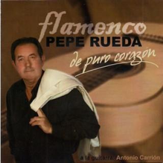 19422 Pepe Rueda - De puro corazón. Flamenco