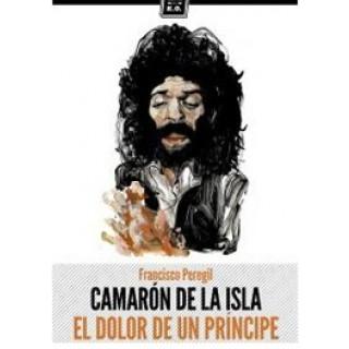 22266 Francisco Peregil - Camarón de la Isla, El dolor de un principe