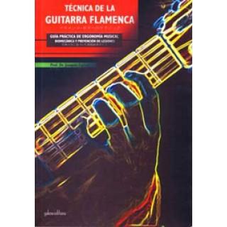 22370 Joaquín Farias - Técnica de la guitarra flamenca. Guía práctica de ergonomía musical, biomecánica y prevención de lessiones