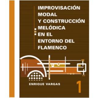 22393 Enrique Vargas - Improvisación modal y construcción melódica en el flamenco Vol. 1