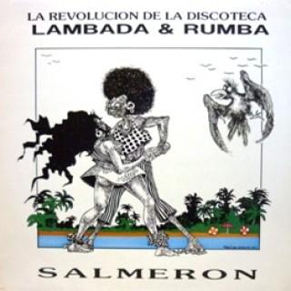22888 Salmeron - La revolución de la discoteca Lambada & Rumba
