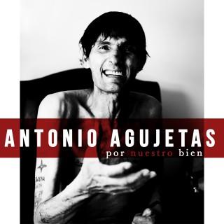 24701 Antonio Agujetas - Por nuestro bien