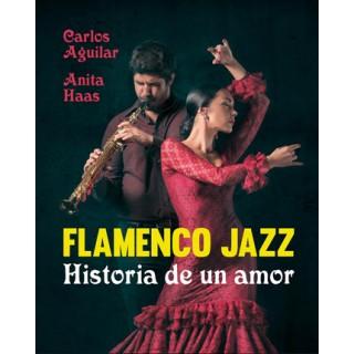 29942 Flamenco Jazz. Historia de un amor - Carlos Aguilar & Anita Haas