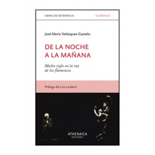 29962 De la noche a la mañana. Medio siglo en la voz de los flamencos - José María Velázquez-Gaztelu