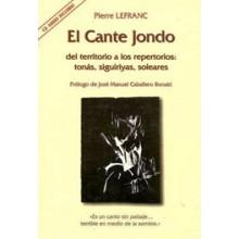 22371 Pierre Lefranc - El cante Jondo. Del territorio a los repertorios: Tonás, Siguiriyas, soleares