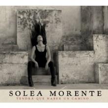 24020 Soleá Morente - Tendra que haber un camino