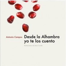 24960 Antonio Campos - Desde la Alhambra os cuento. Ilustraciones: Jesús Conde