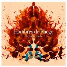 31061 Javier Limón - Hombres de fuego