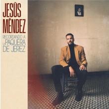 31308 Jesús Méndez - Recordando a la Paquera de Jerez