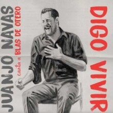 "31328 Juanjo Navas - Digo vivir ""Canta a Blas de Otero"""