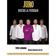 24957 Tito Losada - Juro decir la verdad. Gitano flamenco de ley