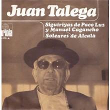 28215 Juan Talega - Siguiriyas de Paco Luz y Manuel Cagancho / Soleares de Alcalá