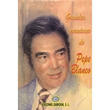 20836 Pepe Blanco - Grandes creaciones de Pepe Blanco