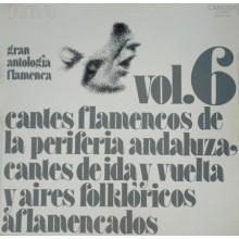 31302 Gran antología flamenca Vol 6 Cantes flamencos de la periferia, aires folklóricos aflamencados y cantes de ida y vuelta